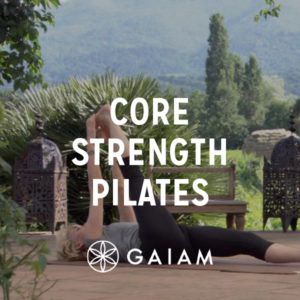 Gaiam – Core Strength Pilates